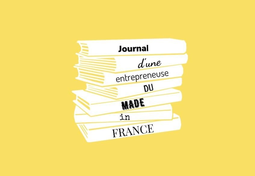Journal d'une entrepreneure du made in France