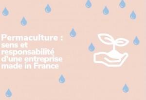 Permaculture : sens et responsabilité d'une entreprise made in France