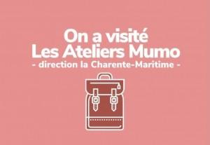 Visitez avec nous les Ateliers Mumo