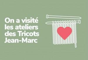 Visitez avec nous les ateliers des Tricots Jean-Marc